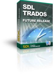 SDL TRADOS Future Release